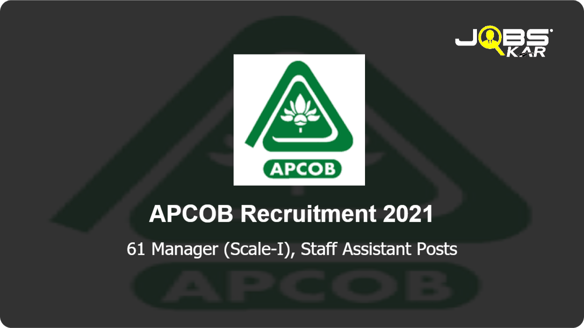 APCOB Recruitment 2021: Apply Online for 61 Manager (Scale-I), Staff Assistant Posts