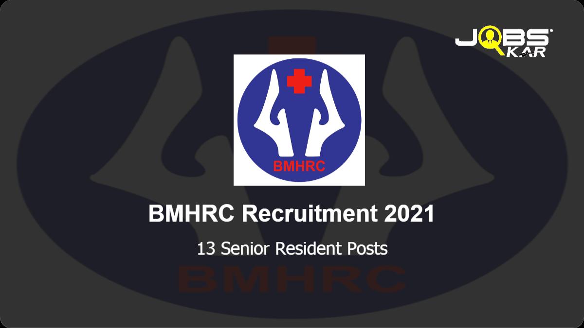 BMHRC Recruitment 2021: Apply for 13 Senior Resident Posts