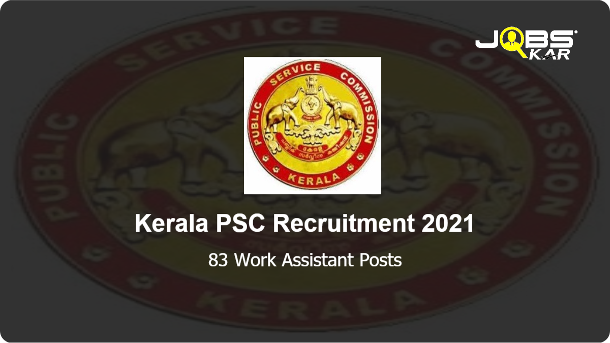 Kerala PSC Recruitment 2021: Apply Online for 83 Work Assistant Posts