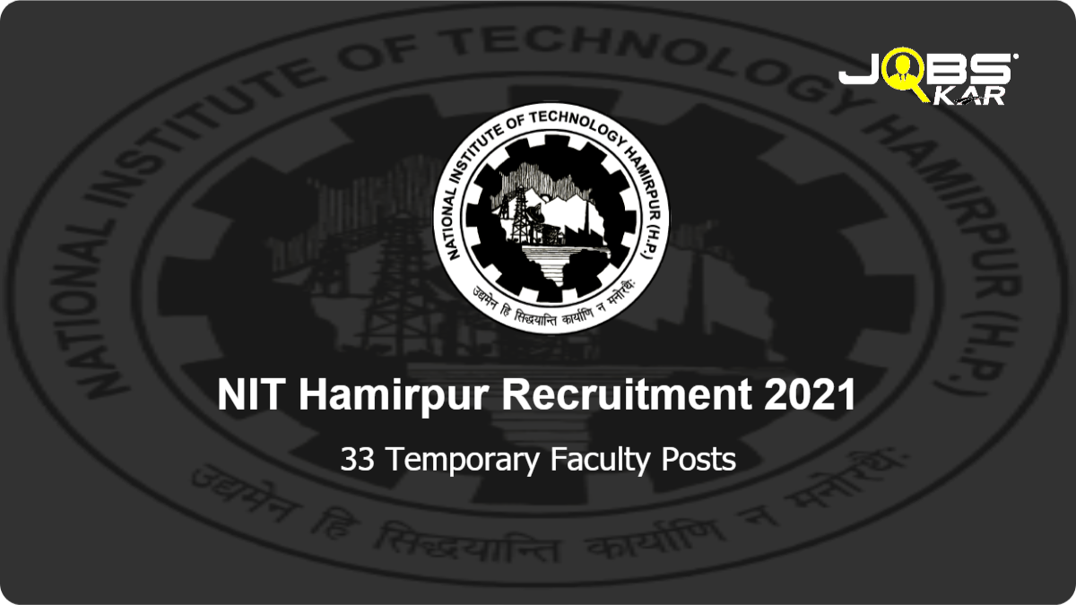 NIT Hamirpur Recruitment 2021: Apply Online for 33 Temporary Faculty Posts