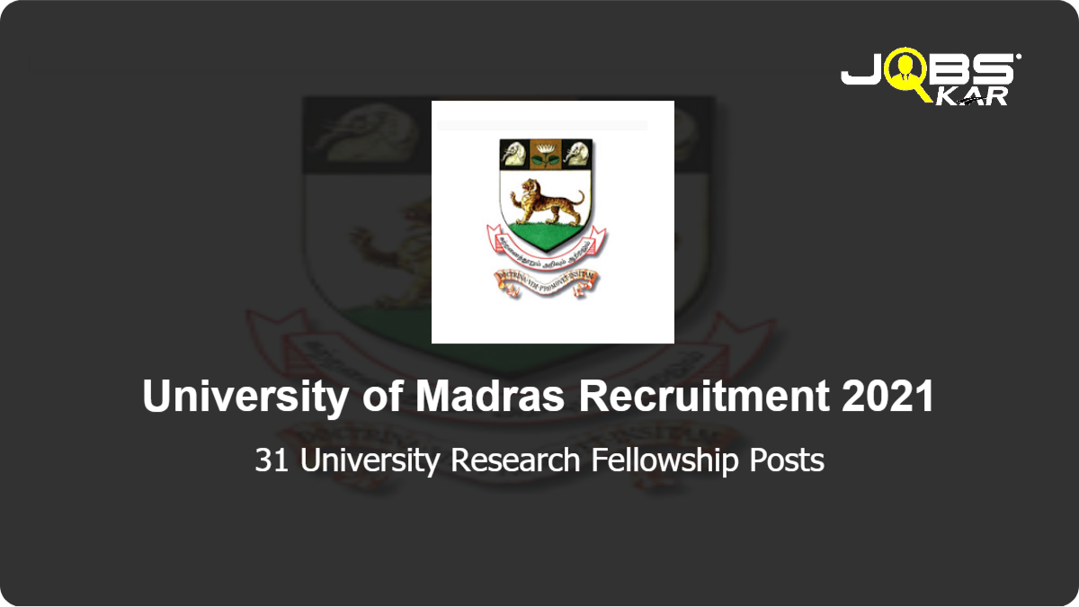 University of Madras Recruitment 2021: Apply for 31 University Research Fellowship Posts