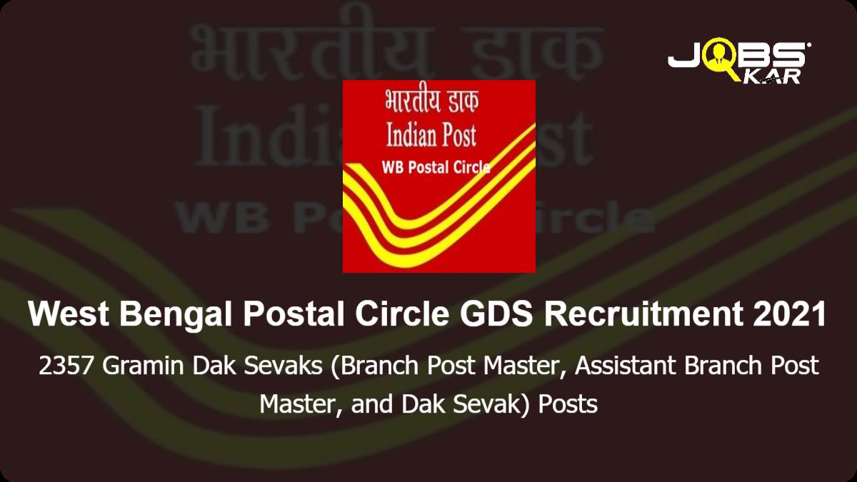 West Bengal Postal Circle GDS Recruitment 2021: Apply Online for 2357 Gramin Dak Sevaks (Branch Post Master, Assistant Branch Post Master, and Dak Sevak) Posts