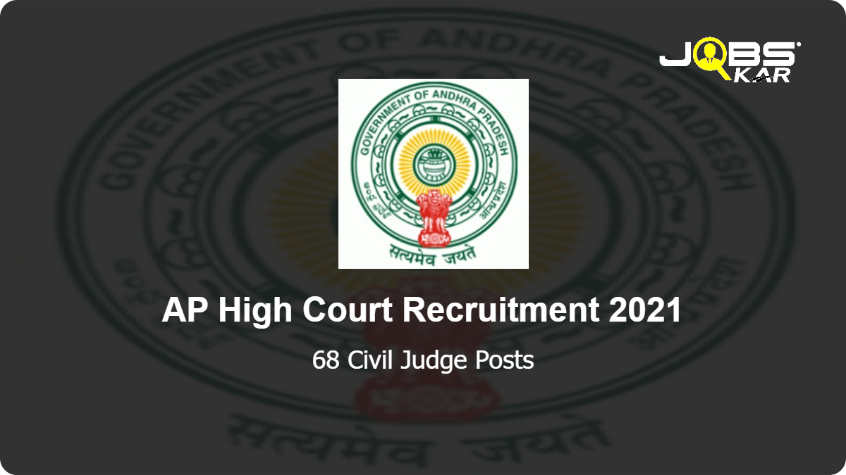 AP High Court Recruitment 2021: Apply Online for 68 Civil Judge Posts