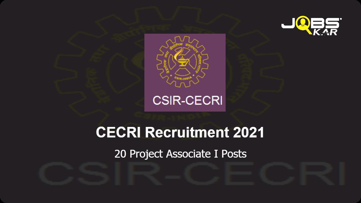 CECRI Recruitment 2021: Apply for 20 Project Associate I Posts