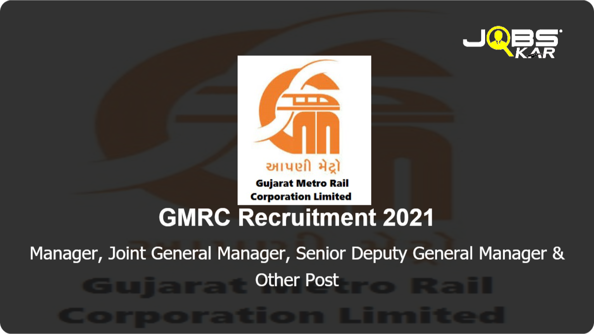 GMRC Recruitment 2021: Apply Online for 45 Manager, Joint General Manager, Senior Deputy General Manager, Deputy General Manager, Additional General Manager (Civil) Posts