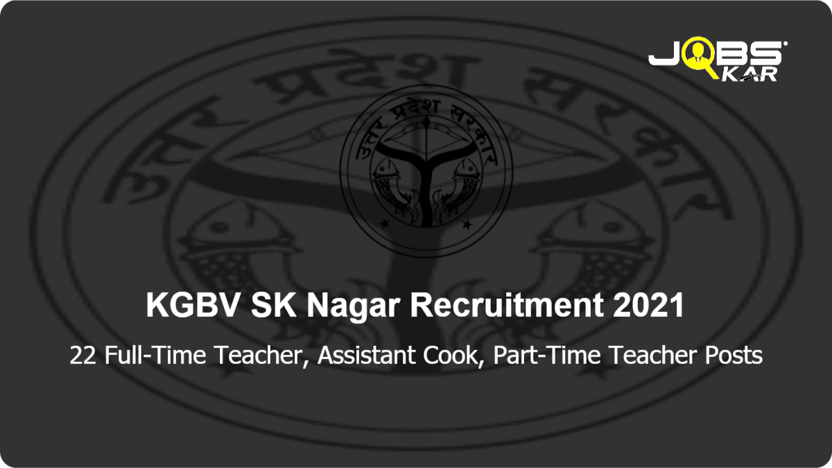KGBV SK Nagar Recruitment 2021: Apply for 22 Full-Time Teacher, Assistant Cook, Part-Time Teacher Posts