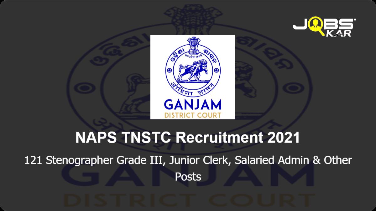 NAPS TNSTC Recruitment 2021: Apply for 121 Stenographer Grade III, Junior Clerk, Salaried Admin, Junior Typist Posts