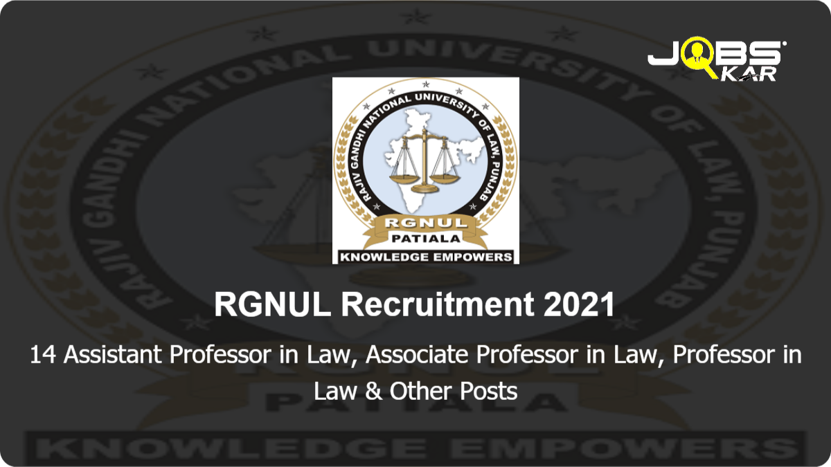 RGNUL Recruitment 2021: Apply for 14 Assistant Professor in Law, Associate Professor in Law, Professor in Law,  Assistant Registrar, Legal Advisor Research Associate  & Other Posts