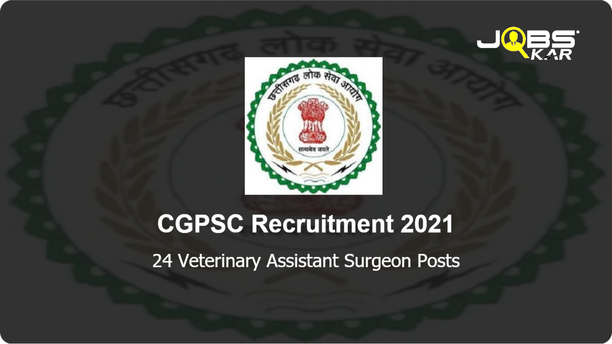 CGPSC Recruitment 2021: Apply Online for 24 Veterinary Assistant Surgeon Posts