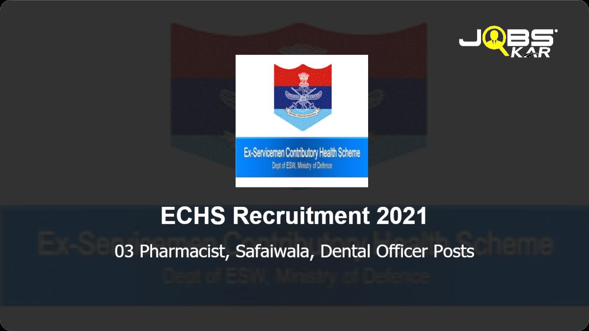 ECHS Recruitment 2021: Apply Online for Pharmacist, Safaiwala, Dental Officer Posts