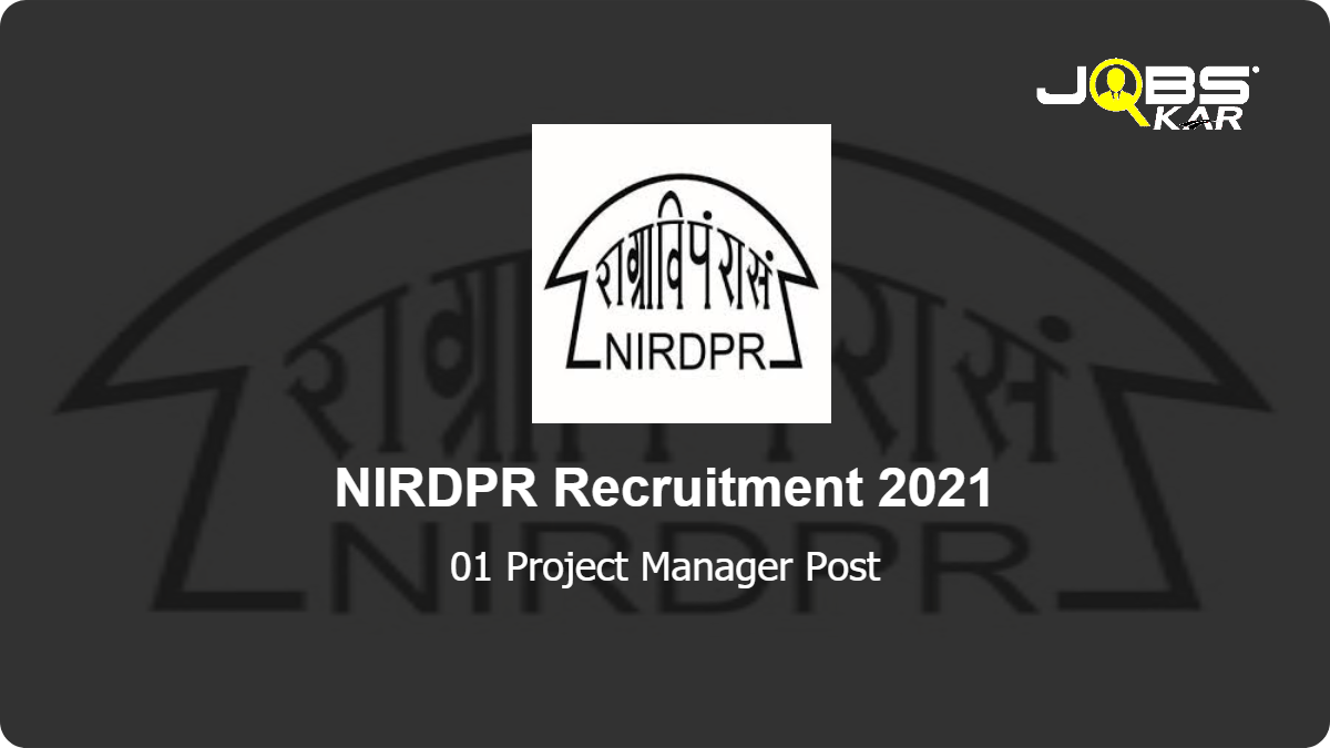 NIRDPR Recruitment 2021: Apply Online for Project Manager Post