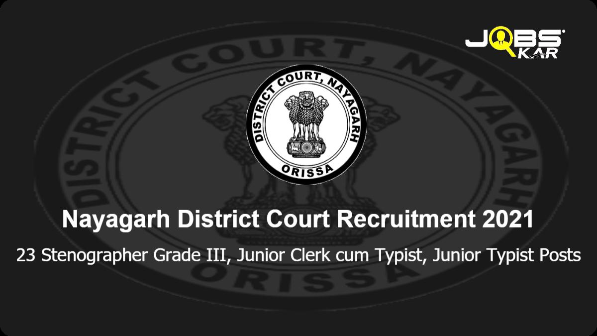 Nayagarh District Court Recruitment 2021: Apply for 23 Stenographer Grade III, Junior Clerk cum Typist, Junior Typist Posts
