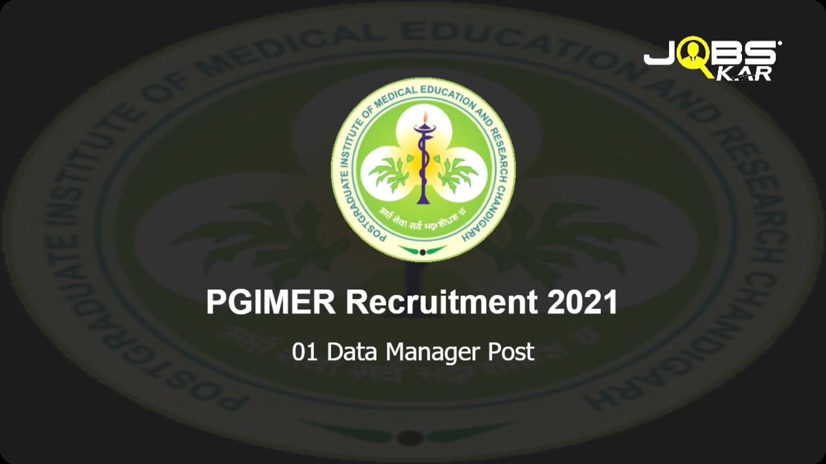 PGIMER Recruitment 2021: Apply Online for Data Manager Post