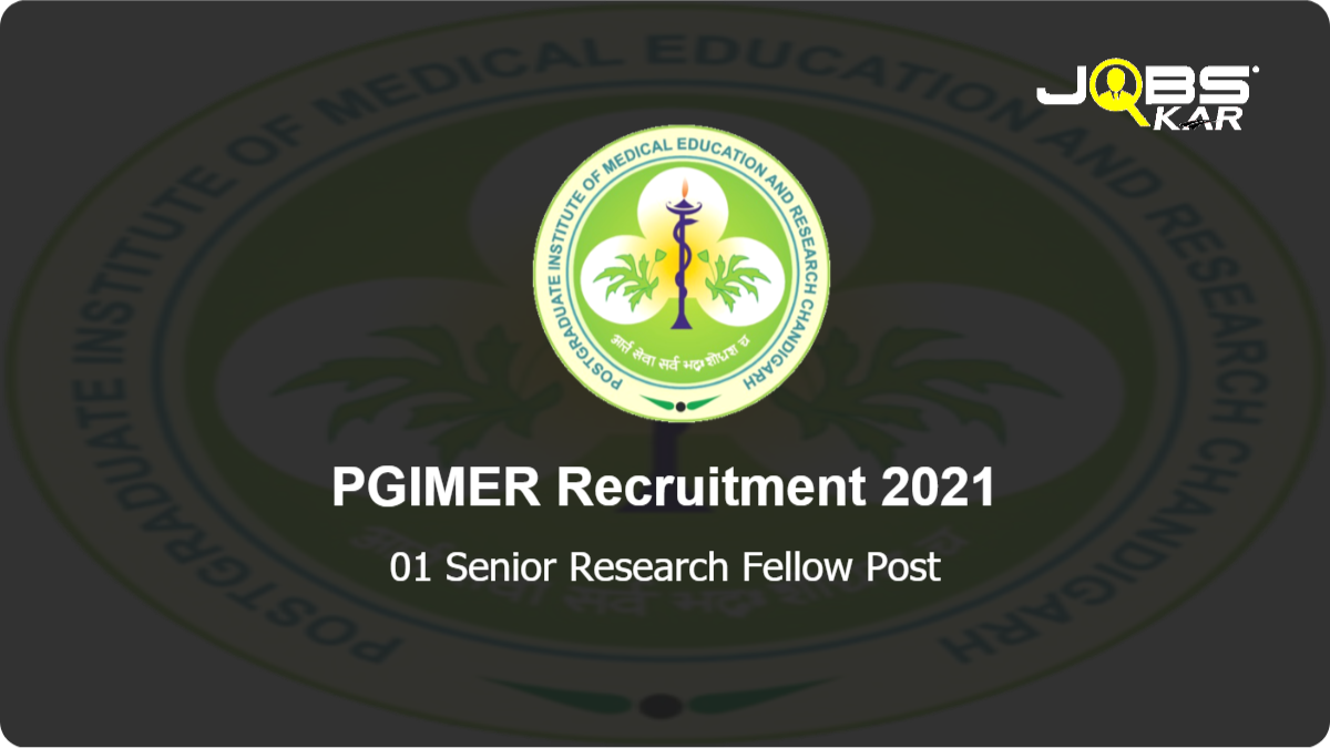 PGIMER Recruitment 2021: Apply Online for  Senior Research Fellow Posts