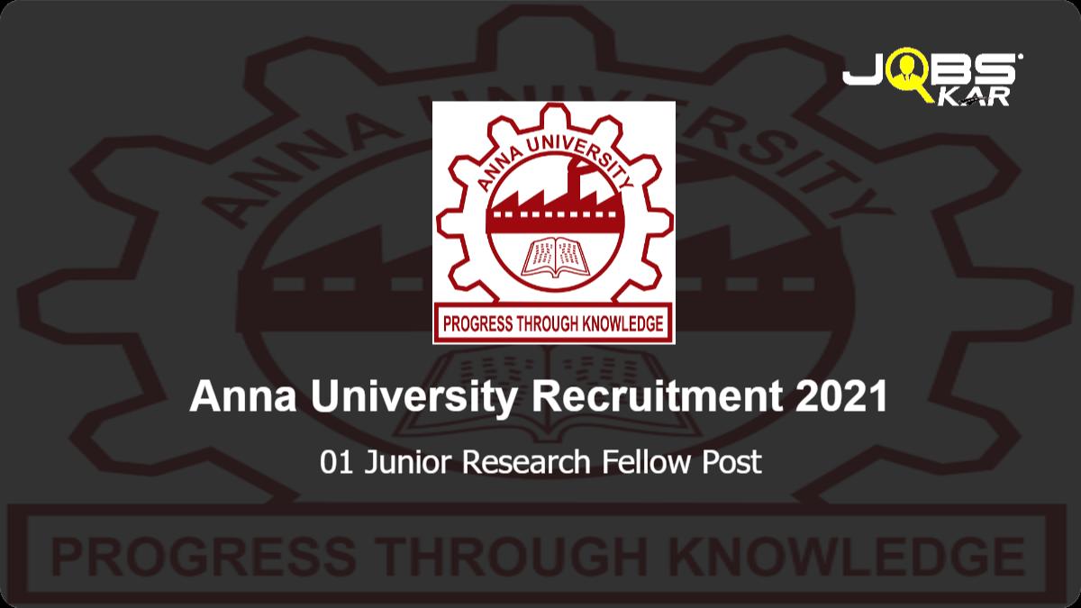 Anna University Recruitment 2021: Apply Online for Junior Research Fellow Post