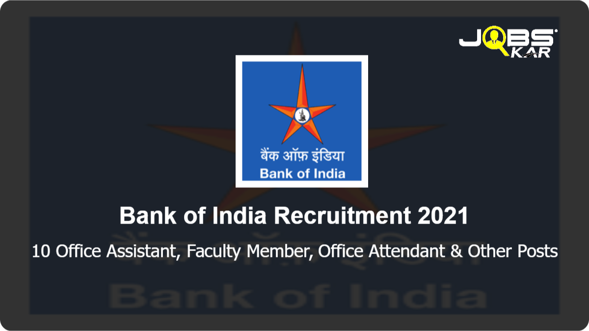 Bank of India Recruitment 2021: Apply for 10 Office Assistant, Faculty Member, Office Attendant, Watchman Gardener Posts