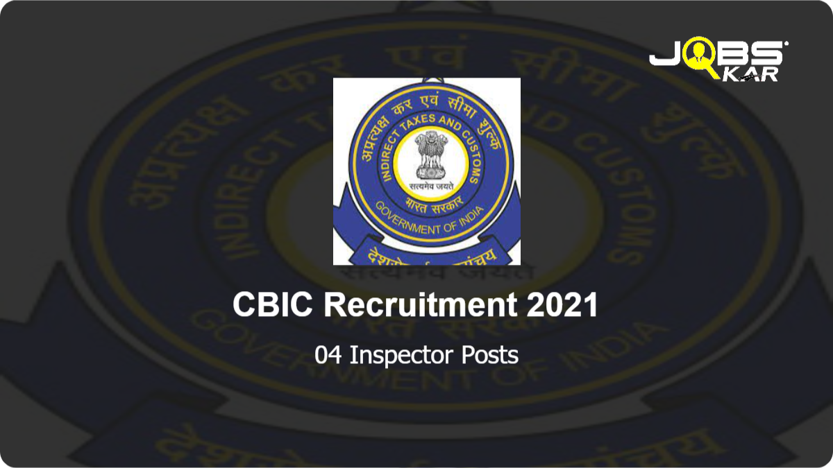 CBIC Recruitment 2021: Apply for Inspector Posts