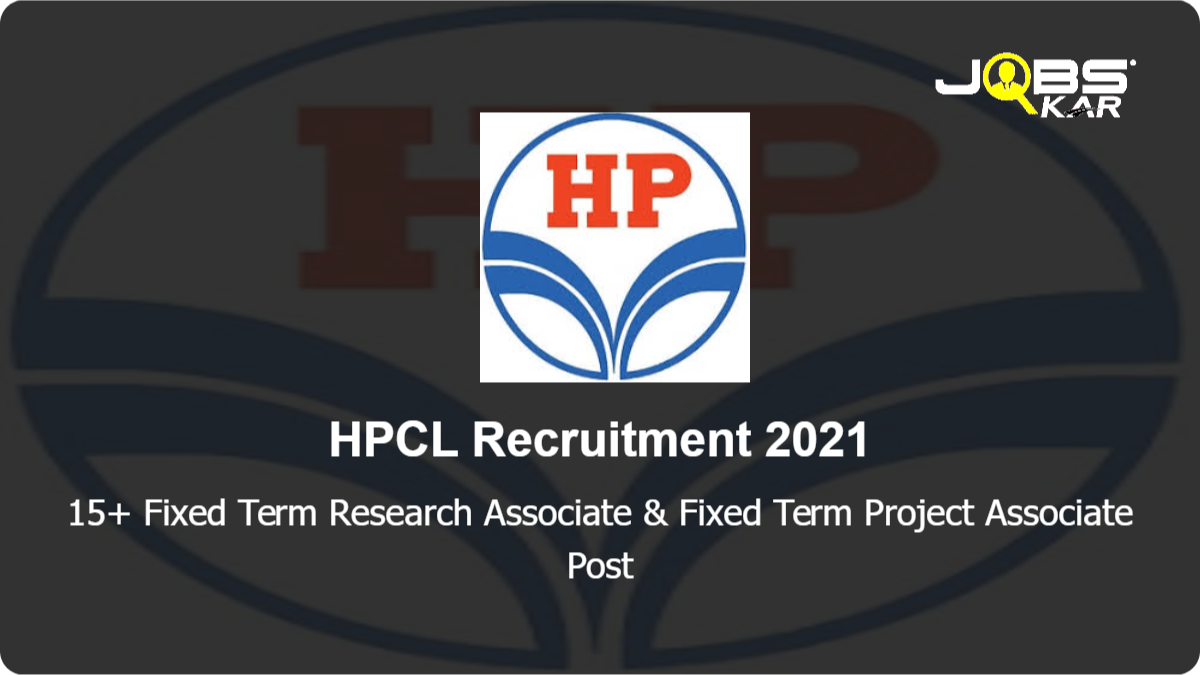HPCL Recruitment 2021: Apply Online for Various Fixed Term Research Associate & Fixed Term Project Associate Posts