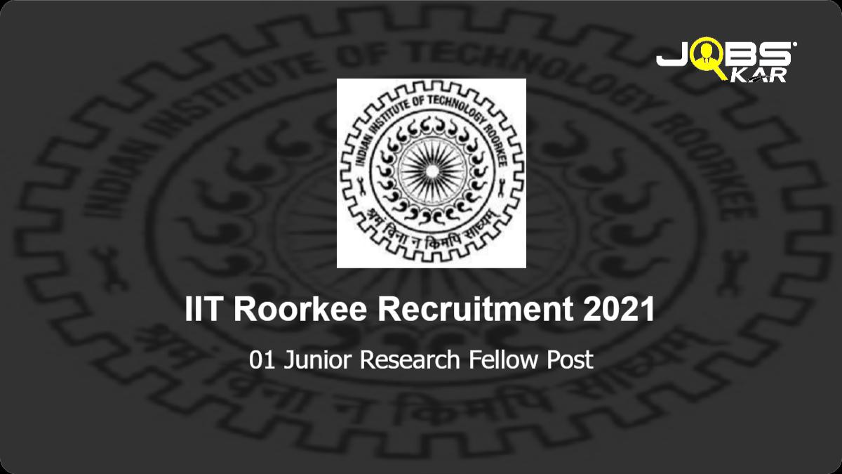 IIT Roorkee Recruitment 2021: Apply Online for Junior Research Fellow Post