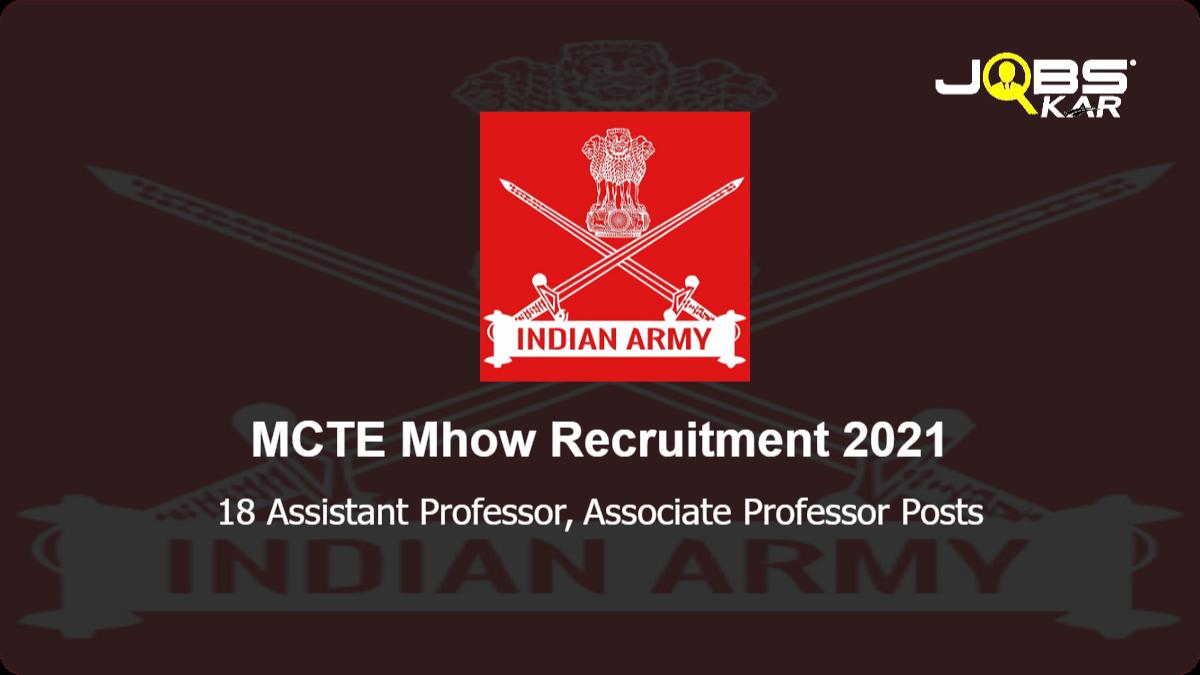 MCTE Mhow Recruitment 2021: Apply for 18 Assistant Professor, Associate Professor Posts