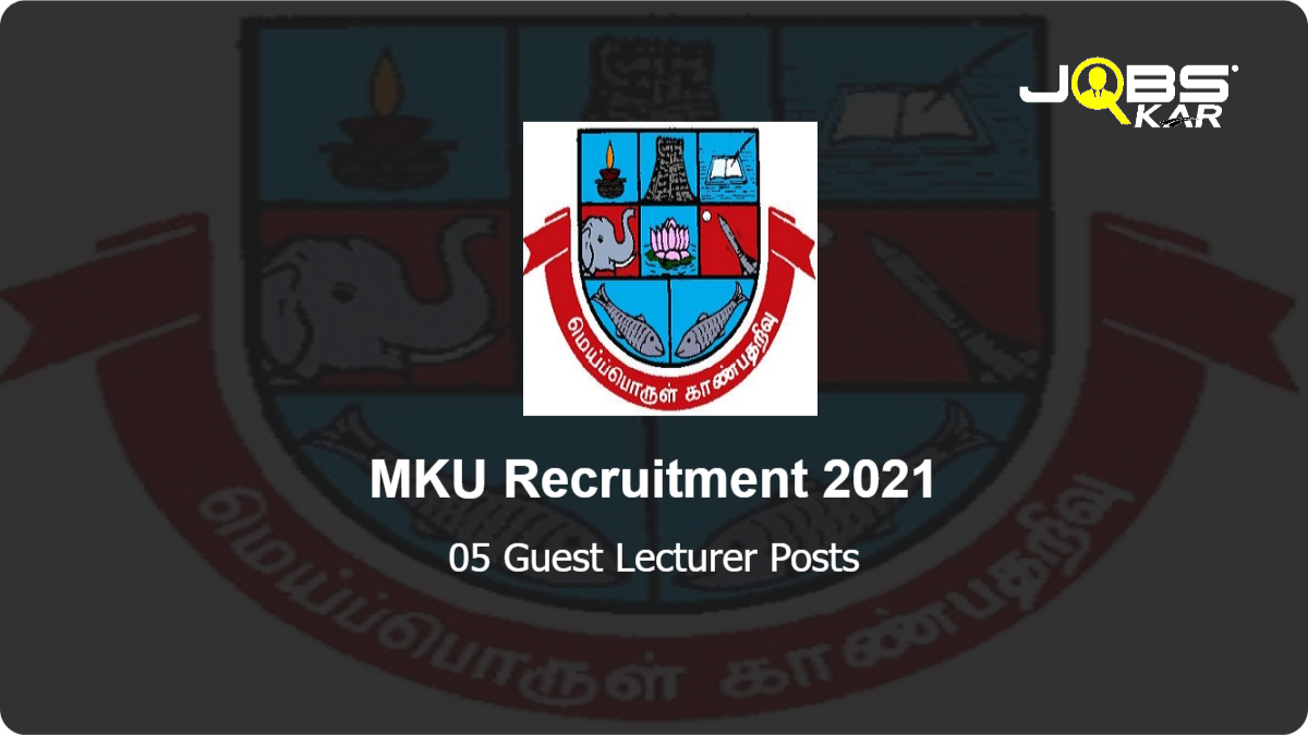 MKU Recruitment 2021: Walk in for Guest Lecturer Posts