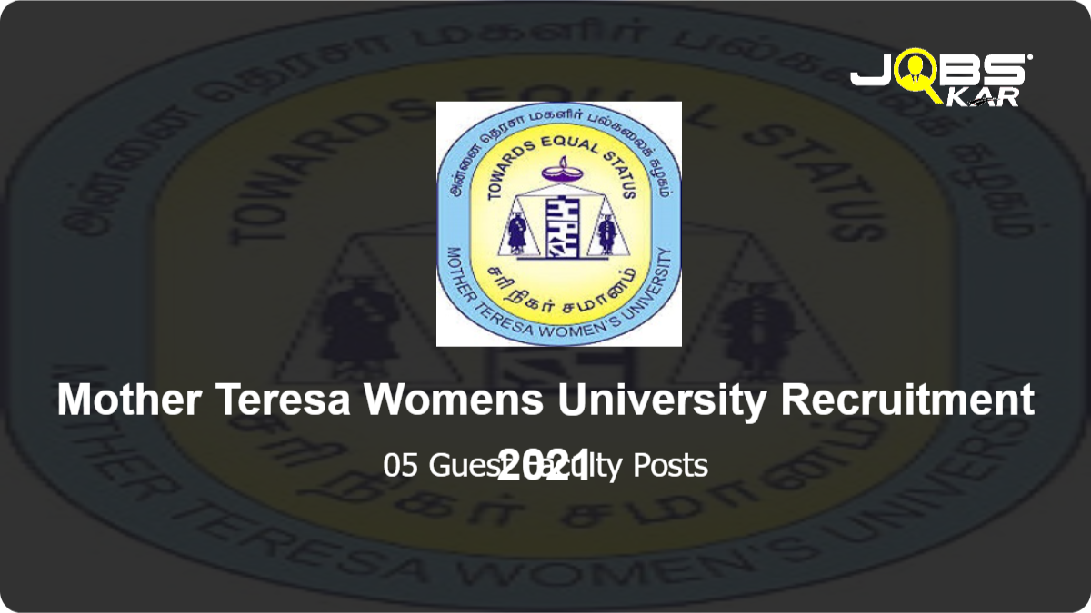 Mother Teresa Womens University Recruitment 2021: Walk in for Guest Faculty Posts