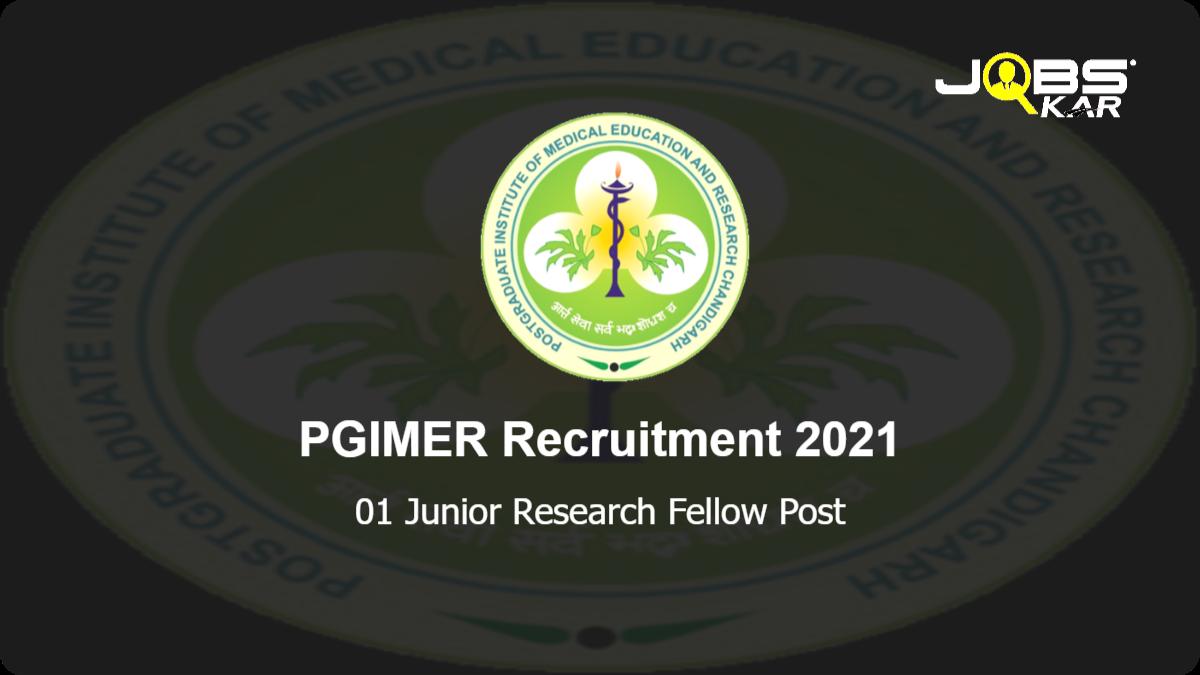 PGIMER Recruitment 2021: Apply Online for Junior Research Fellow Post