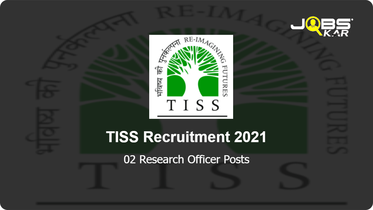 TISS Recruitment 2021: Apply Online for Research Officer Posts