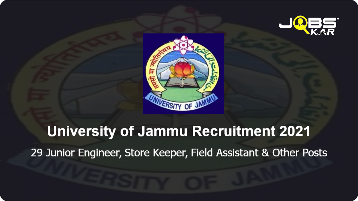 University of Jammu Recruitment 2021: Apply for 29 Junior Engineer, Store Keeper, Field Assistant, Laboratory Assistant, Electrician, Semi-Professional Assistant & Other Posts