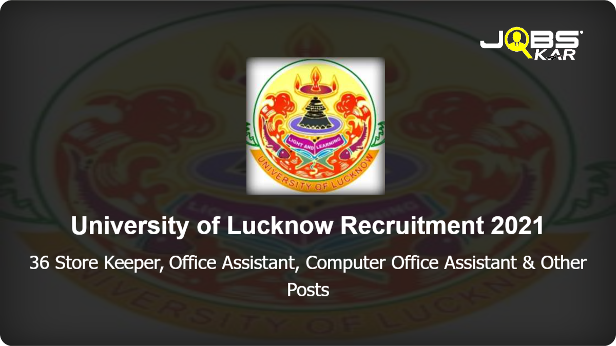 University of Lucknow Recruitment 2021: Apply Online for 36 Store Keeper, Office Assistant, Computer Office Assistant, Library Assistant, Computer Operator, Foreman, Account's Clerk/ Cashier, Office Superintendent & Other Posts