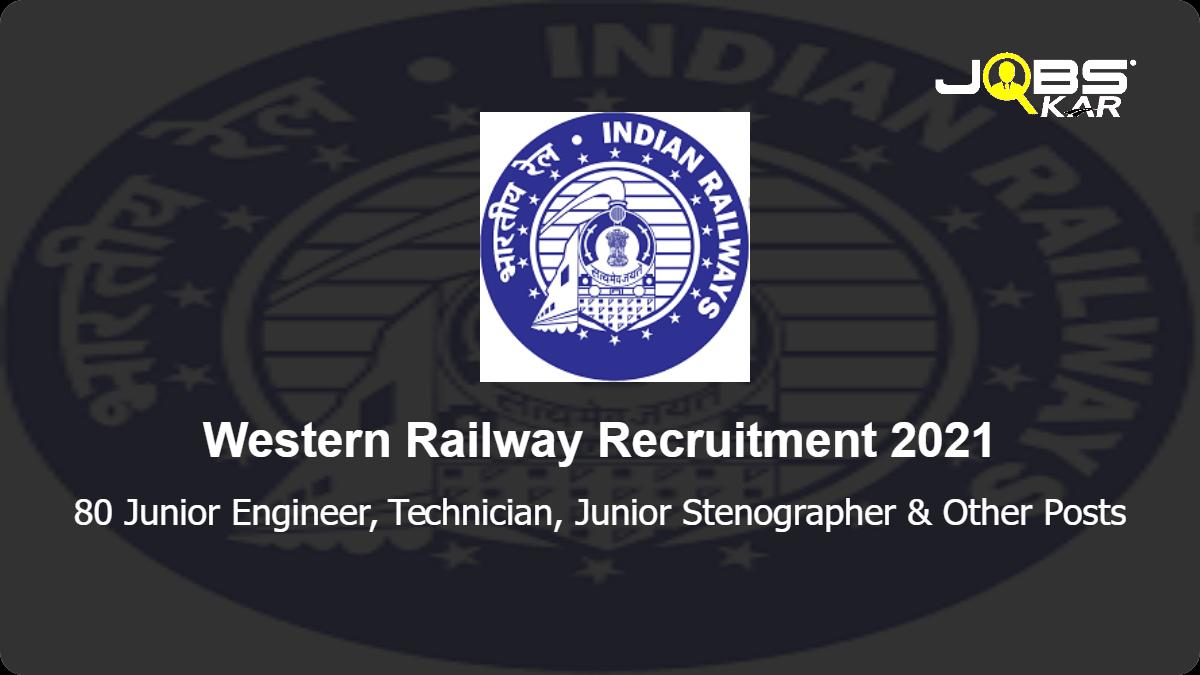 Western Railway Recruitment 2021: Apply Online for 80 Junior Engineer, Technician, Junior Stenographer, Junior Translator Posts