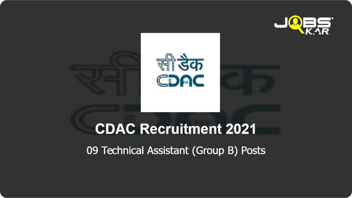 CDAC Recruitment 2021: Apply Online for 09 Technical Assistant (Group B) Posts