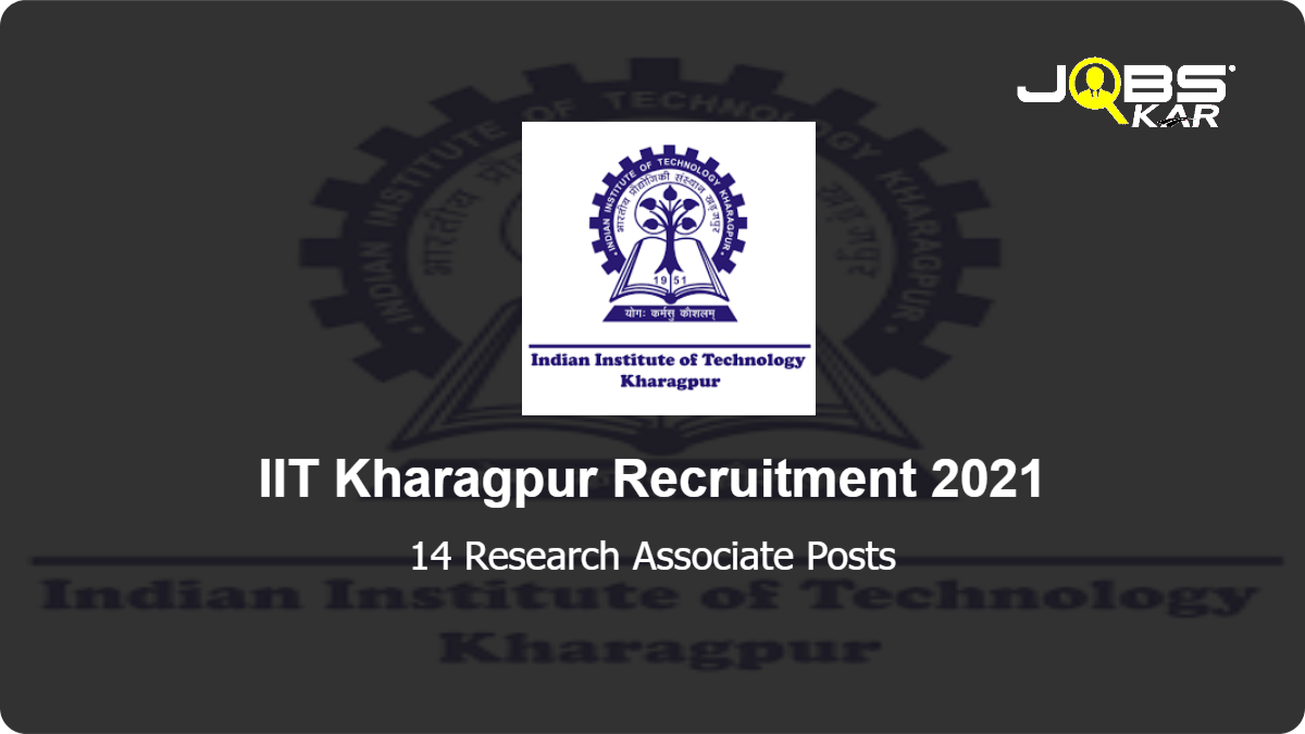 IIT Kharagpur Recruitment 2021: Apply Online for 14 Research Associate Posts