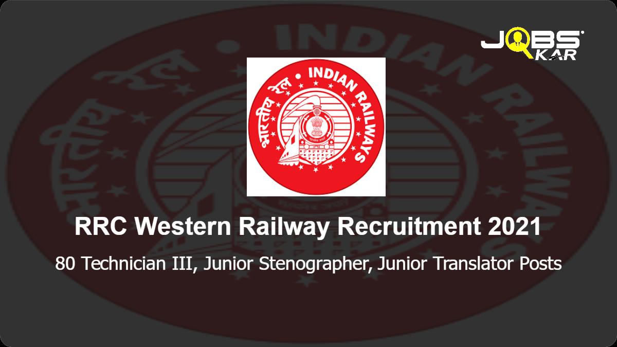 RRC Western Railway Recruitment 2021: Apply Online for 80 Technician III, Junior Stenographer, Junior Translator Posts
