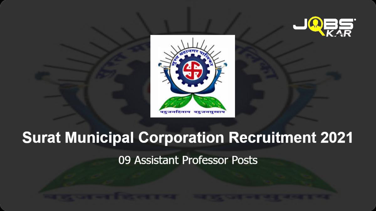 Surat Municipal Corporation Recruitment 2021: Walk in for 09 Assistant Professor Posts