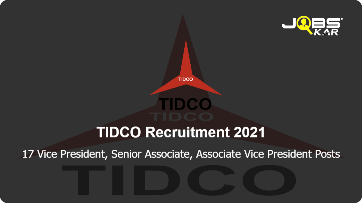 TIDCO Recruitment 2021: Apply Online for 17 Vice President, Senior Associate, Associate Vice President Posts