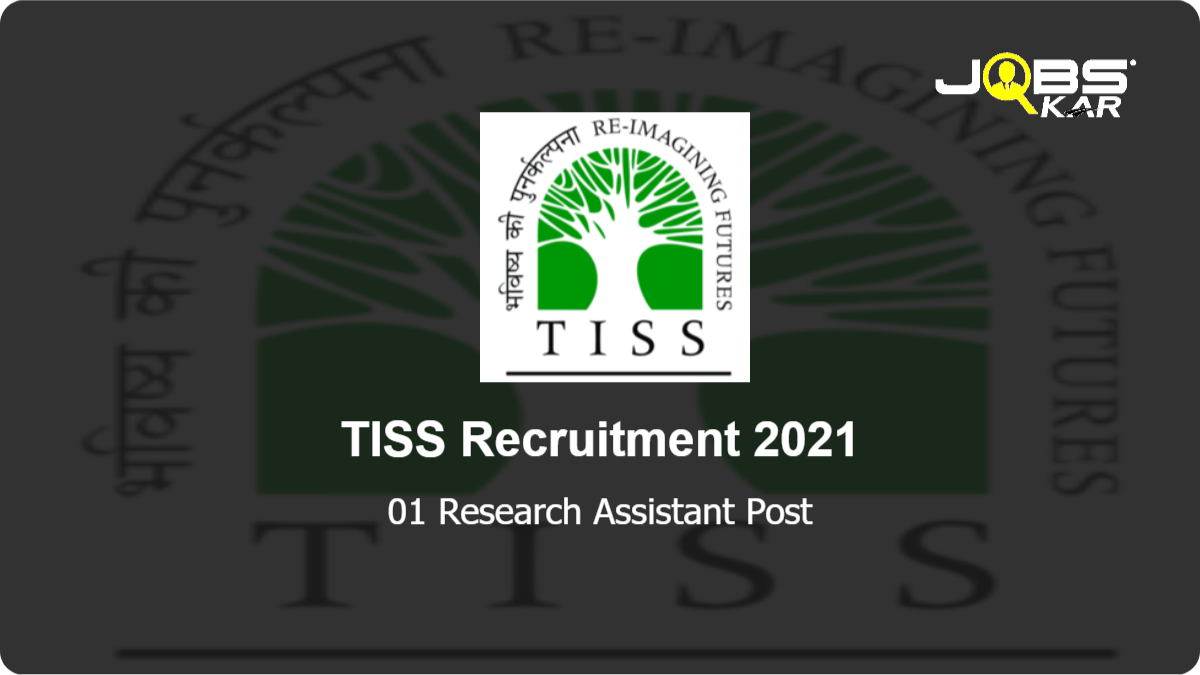 TISS Recruitment 2021: Apply Online for Research Assistant Post