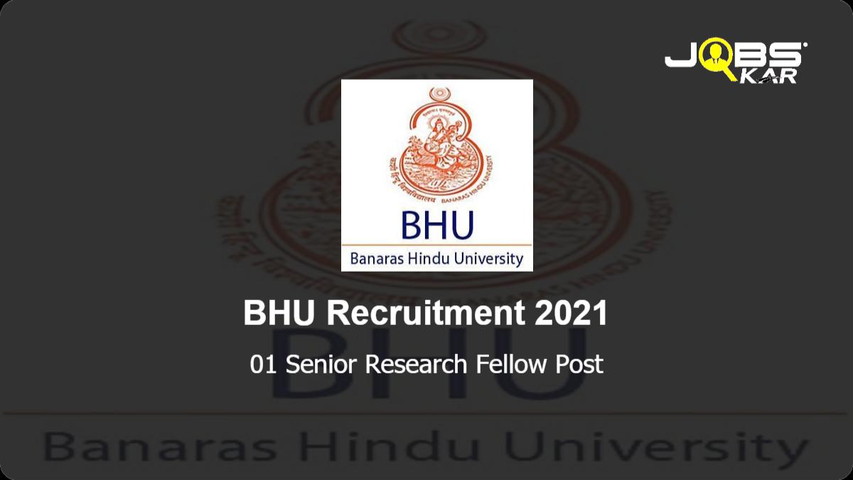 BHU Recruitment 2021: Apply for Senior Research Fellow Post