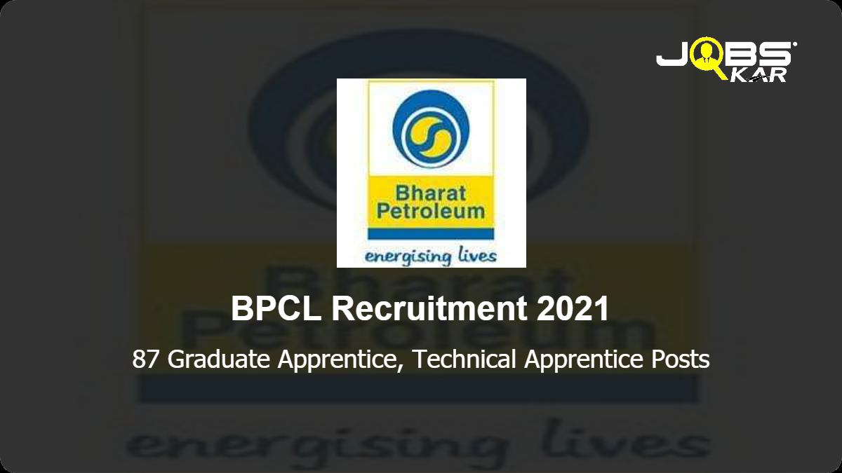 BPCL Recruitment 2021: Apply Online for 87 Graduate Apprentice, Technical Apprentice Posts