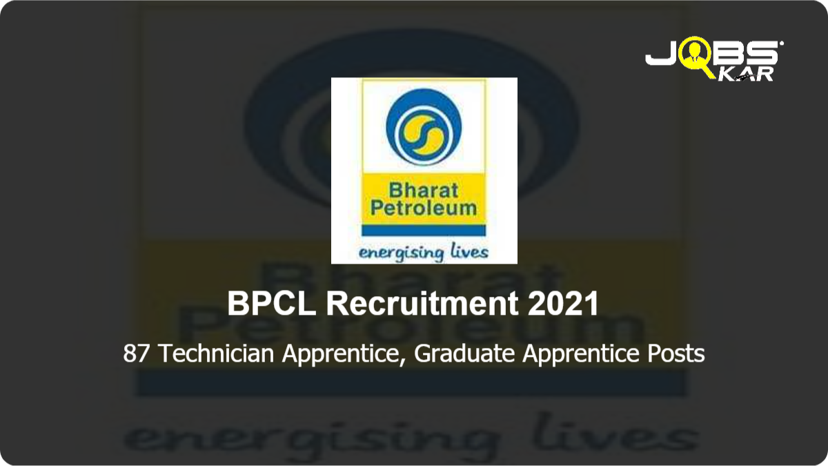 BPCL Recruitment 2021: Apply Online for 87 Technician Apprentice, Graduate Apprentice Posts (Last Date Extended)