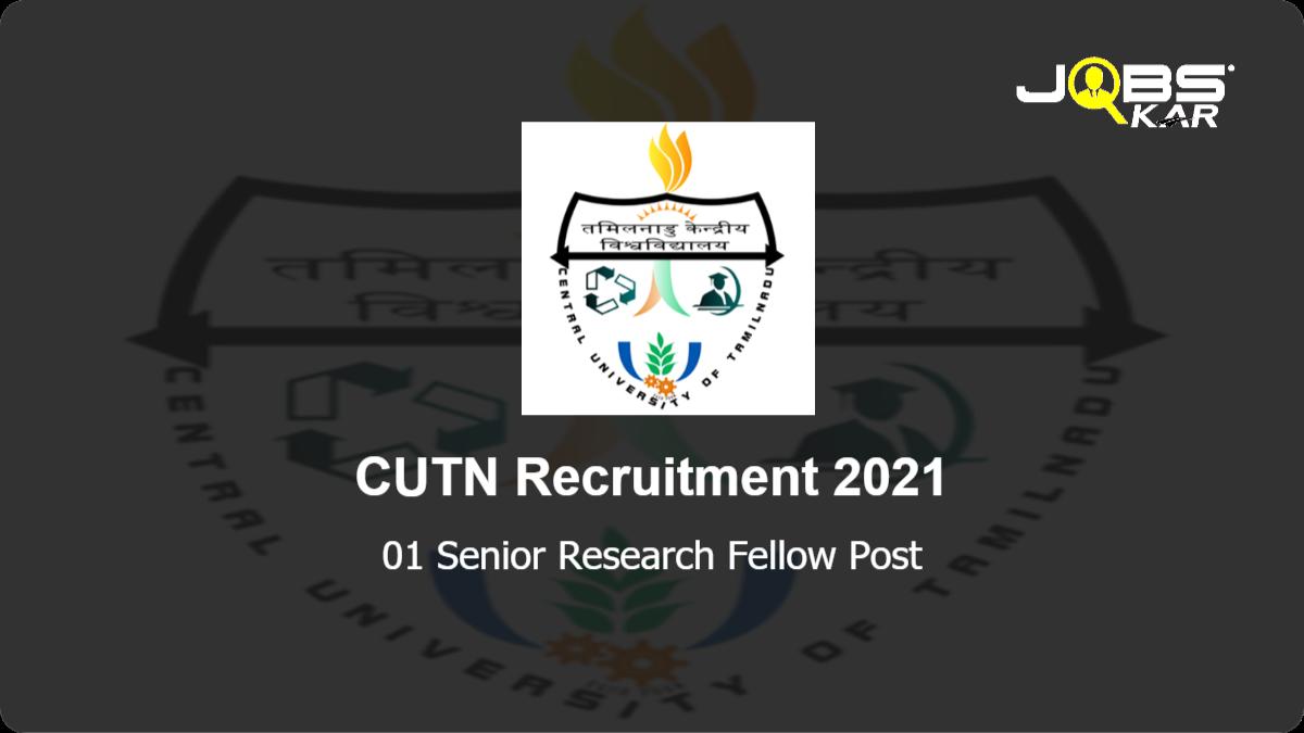 CUTN Recruitment 2021: Apply Online for Senior Research Fellow Post