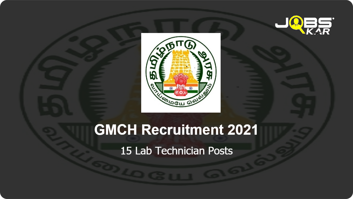GMCH Recruitment 2021: Walk in for 15 Lab Technician Posts