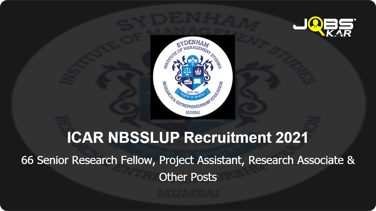 ICAR NBSSLUP Recruitment 2021: Apply Online for 66 Senior Research Fellow, Project Assistant, Research Associate, Consultant Posts