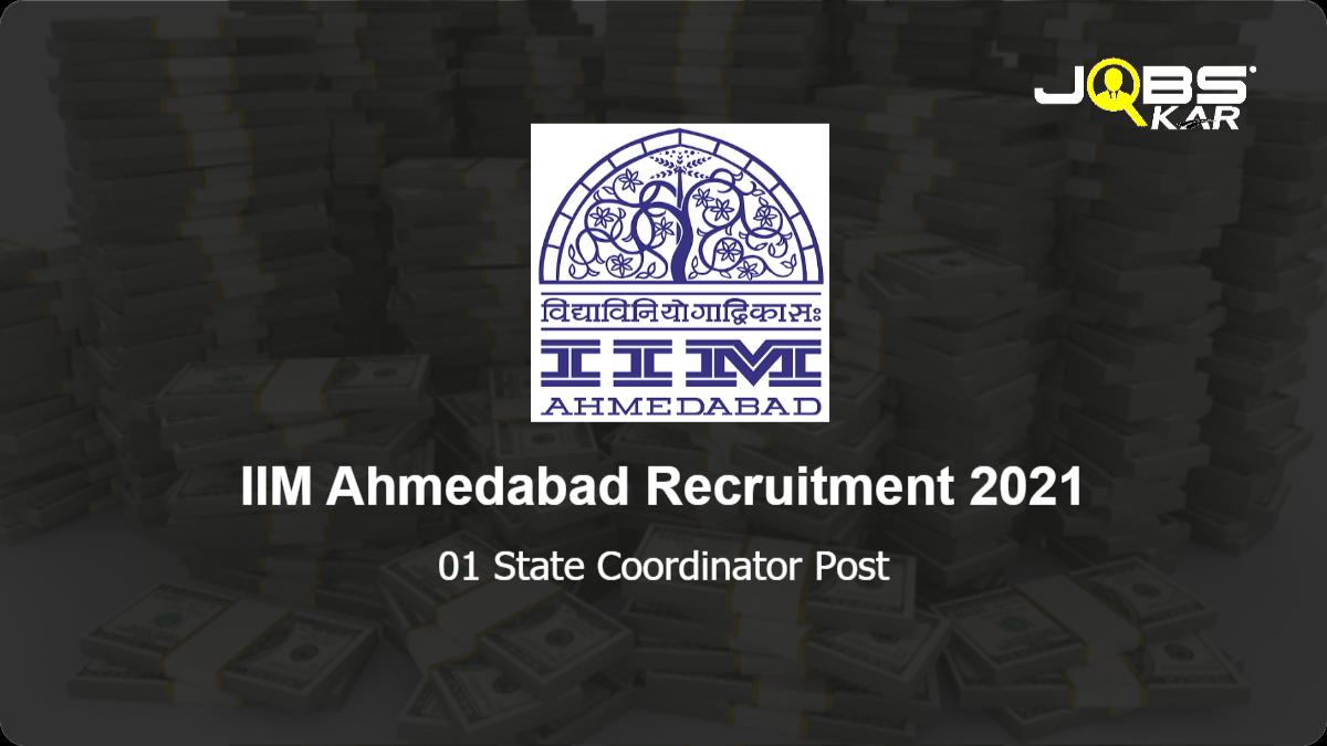 IIM Ahmedabad Recruitment 2021: Apply for State Resource Associates  Post