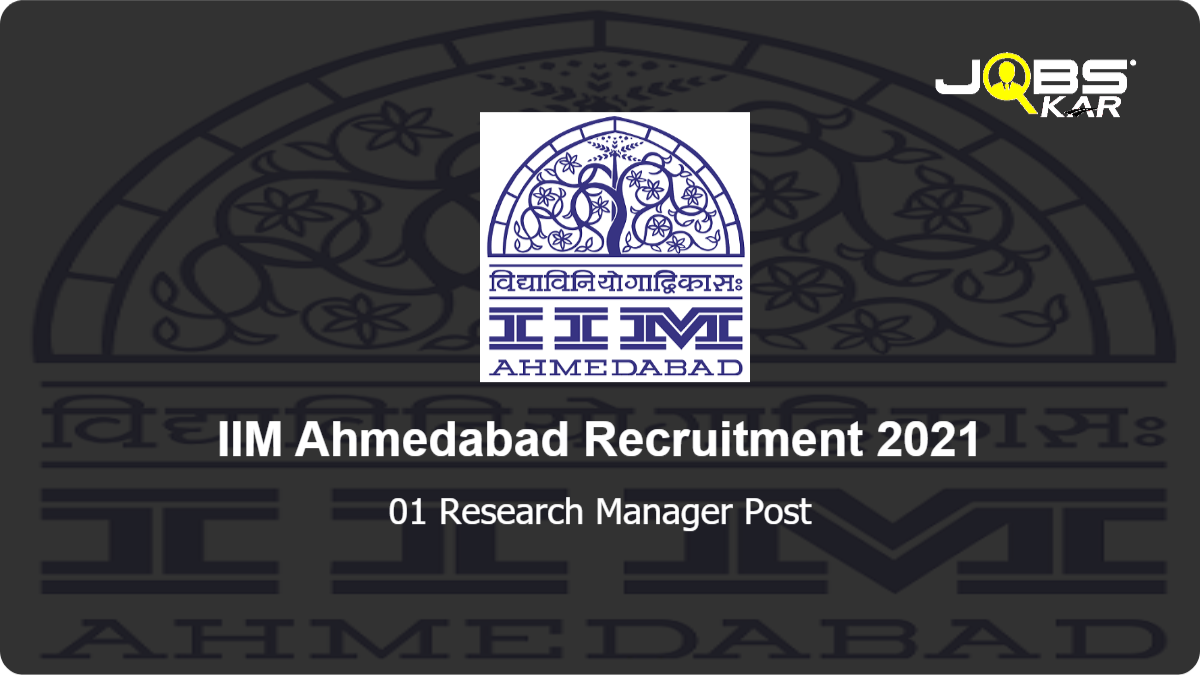 IIM Ahmedabad Recruitment 2021: Apply Online for Research Manager Post