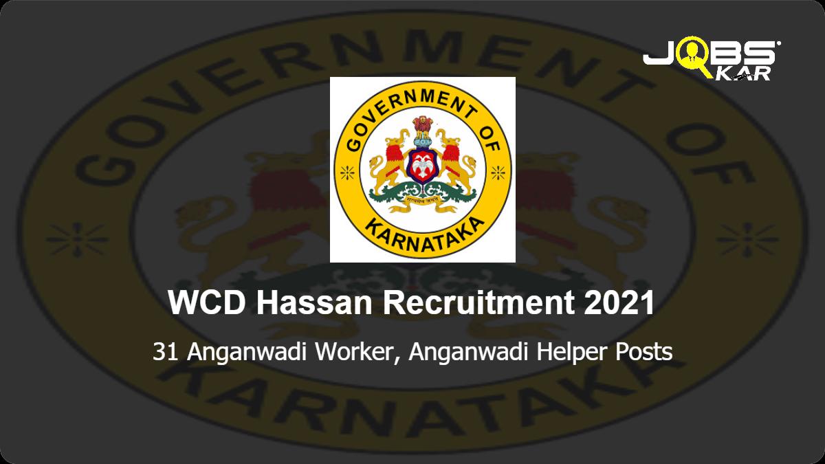 WCD Hassan Recruitment 2021: Apply Online for 31 Anganwadi Worker, Anganwadi Helper Posts