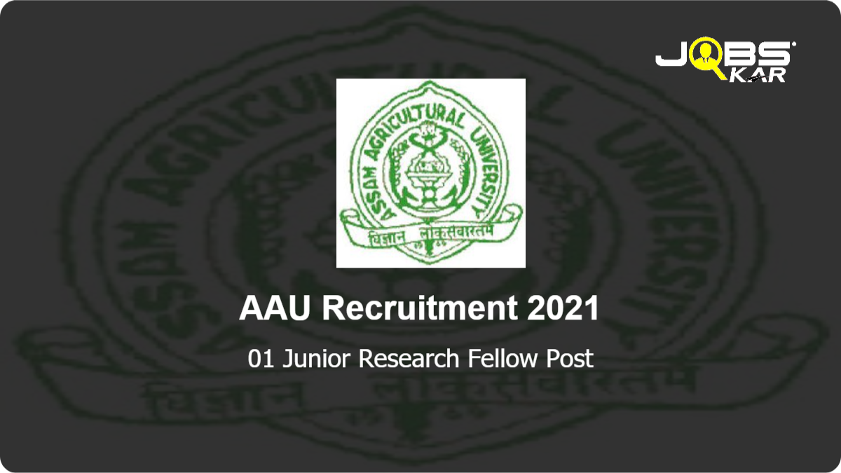 AAU Recruitment 2021: Walk in for Junior Research Fellow Post
