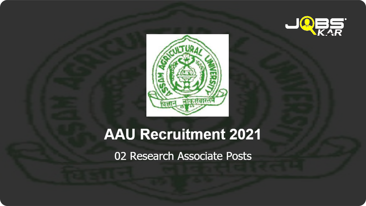 AAU Recruitment 2021: Apply for Research Associate Posts