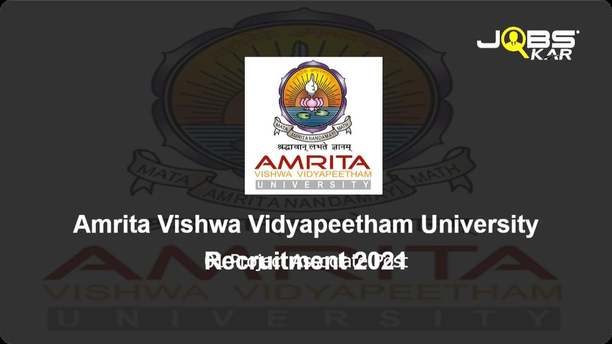 Amrita Vishwa Vidyapeetham University Recruitment 2021: Apply Online for Project Associate Post