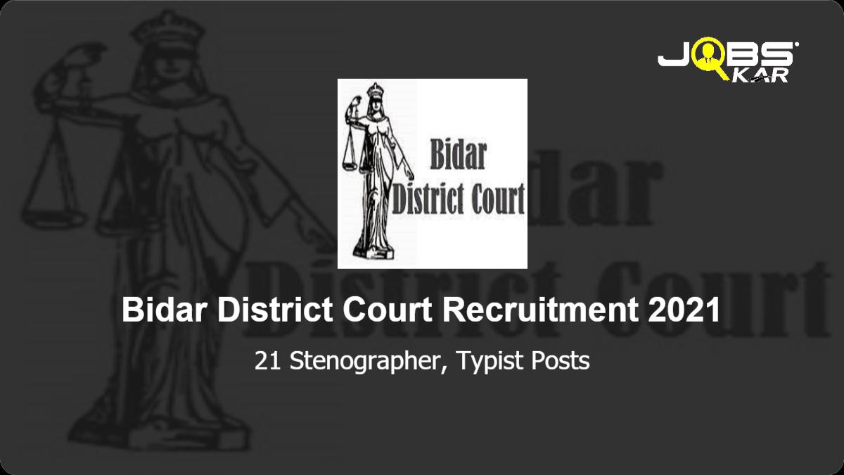 Bidar District Court Recruitment 2021: Apply Online for 21 Stenographer, Typist Posts